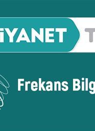DİYANET TV FREKANS BİLGİLERİ