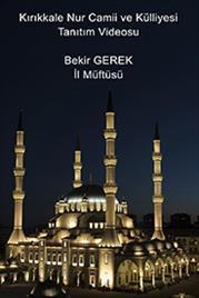 Nur Camii ve Külliyesi Tanıtım-Bekir GEREK (İl Müftüsü)